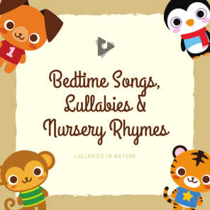 Bedtime Songs, Lullabies & Nursery Rhymes