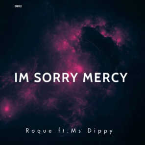 I'm Sorry Mercy (feat. Ms Dippy)