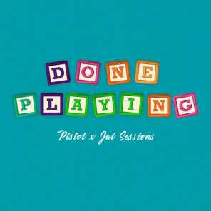 Done Playing (feat. Jai Sessions)