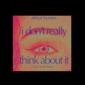 I Don't Really Think About It (feat. Charlie Moore)