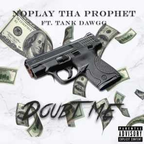 Doubt Me (feat. Tank Dawgg)