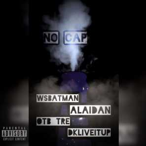 No Cap (feat. WSBatman, Alaidan & DKLiveitup)