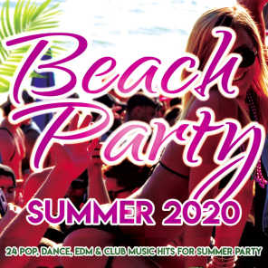 Beach Party Summer 2020 - 24 Pop, Dance, Edm, Club Music Hits For Summer Party