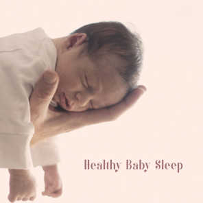 Healthy Baby Sleep - Bedtime Baby, Relaxing Music for Babies, Relief Music, Calm Down