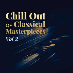 Chill Out of Classical Masterpieces, Vol. 2