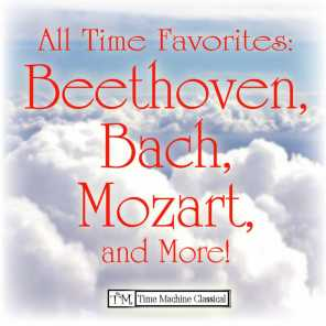 Beethoven, Bach, Mozart, and More!