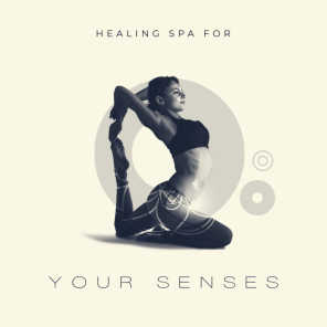 Healing Spa for Your Senses: Harmony, Yoga Meditation, New Age Music