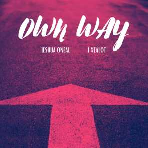 Own Way (feat. 1 Xealot)