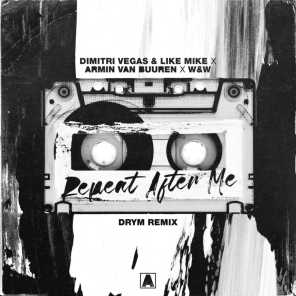 Repeat After Me (DRYM Remix) [feat. Dimitri Vegas & Like Mike & W&W]