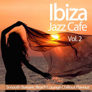 Ibiza Jazz Cafe, Vol.2 (Smooth Balearic Beach Lounge Chillout Flavour)