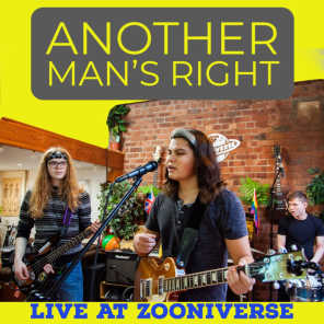 Another Man's Right (Live at Zooniverse)