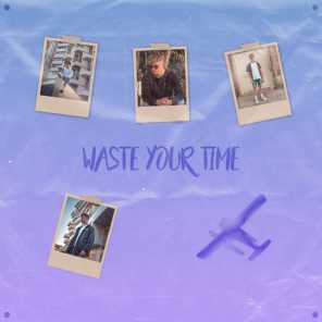 Waste Your Time (feat. Loé)