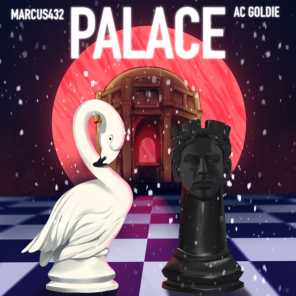 Palace (feat. AC Goldie)