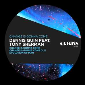 Change Is Gonna Come (Dub - Edit) [feat. Tony Sherman]