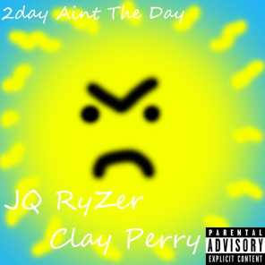2day Ain't the Day (feat. Clay Perry)