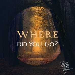 Where Did You Go?
