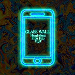 Glass Wall (feat. Five Filo & TQT)