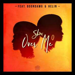 Over Me (feat. Boondawg & Helin)