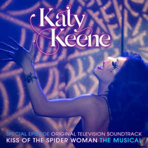 Katy Keene Special Episode - Kiss of the Spider Woman the Musical (Original Television Soundtrack)
