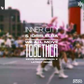 We All Move Together (Kevin Saunderson x Latroit Remix)