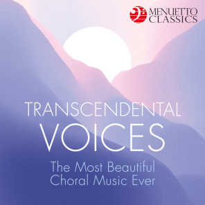Transcendental Voices: The Most Beautiful Choral Music Ever