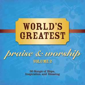 World's Greatest Praise And Worship Songs (Vol. 2)