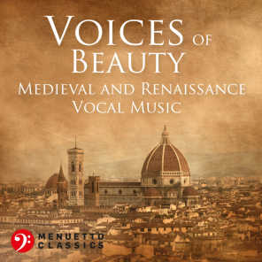 Voices of Beauty: Medieval and Renaissance Vocal Music