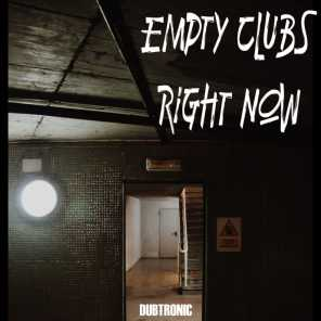 Empty Clubs Right Now