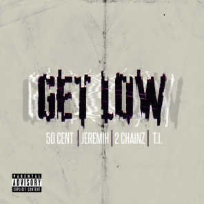 Get Low (Remastered) [feat. Jeremih, T.I. & 2 Chainz]