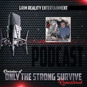 Podcast: Overview of Only the Strong Survive (Remastered) [feat. JP Tha Hustler & Slyzwicked]