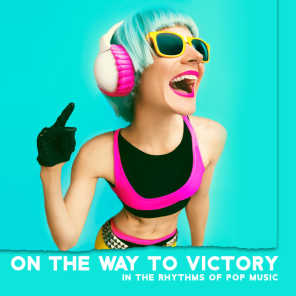 On the Way to Victory in the Rhythms of Pop Music