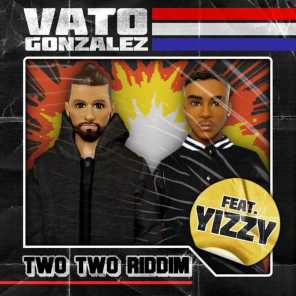 Two Two Riddim (feat. Yizzy)