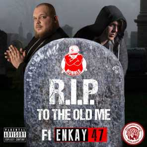 R.I.P. To the Old Me (feat. Enkay47)