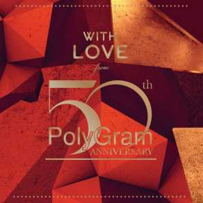 With Love From ... PolyGram 50th Anniversary