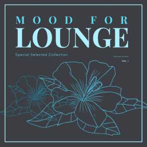 Mood for Lounge (Special Selected Collection), Vol. 1