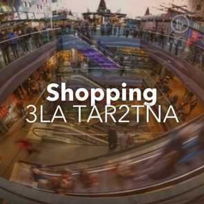 Shopping 3la Tar2tna