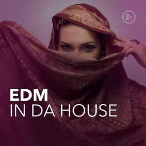 EDM In Da House