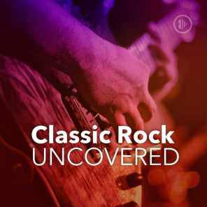 Classic Rock Uncovered