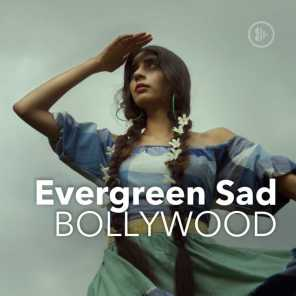 Evergreen Sad Bollywood