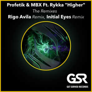 Higher Remixes (feat. Rigo Avila & Initial Eyes)