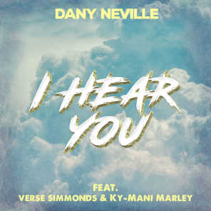 I Hear You (feat. Verse Simmonds & Ky-Mani Marley)