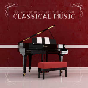 Feel an Incredible Thrill with Emotional Classical Music