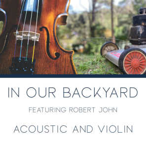 In Our Backyard (Acoustic And Violin)
