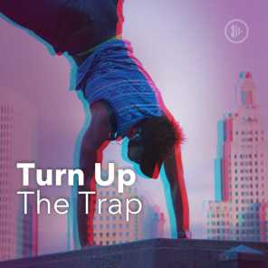 Turn Up The Trap