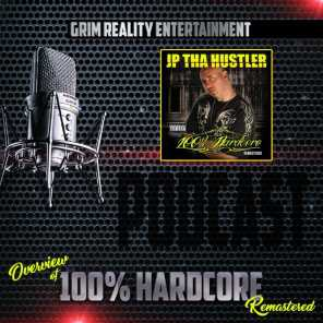 Podcast: Overview of 100% Hardcore (Remastered) [feat. Jp Tha Hustler]