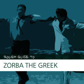 Complete Guide to Zorba the Greek (feat. Bouzouki Kings, Areti And Ioanna Spanomarkou, Nicos, Dimitris Christodoulou & Iordanis Tsomidis)