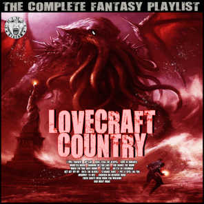 Lovecraft Country - The Complete Fantasy Playlist