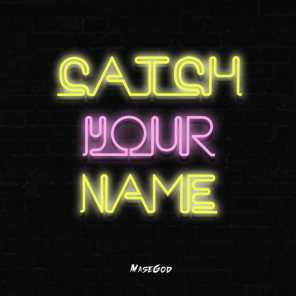 Catch Your Name