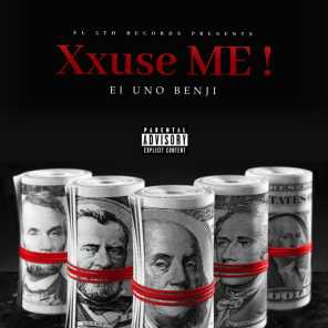 Xxuse Me! (feat. Grand P)