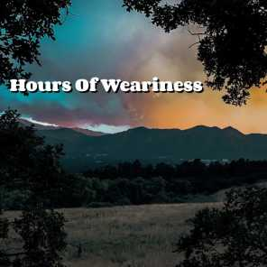 Hours of Weariness
